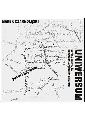 Okładka książki Jan Dobkowski. Uniwersum ...przed - teraz - po... rozważania pomiędzy światami