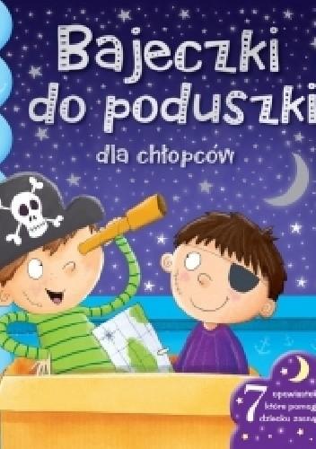 Okładka książki Bajeczki do poduszki dla chłopców