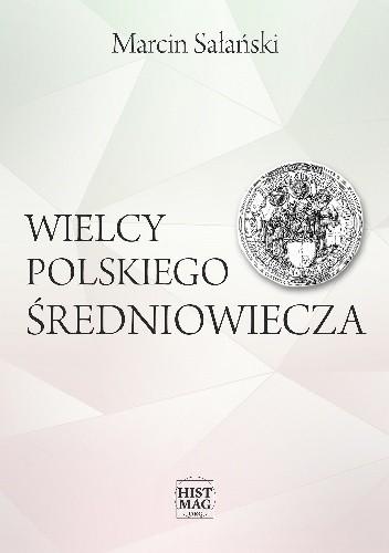 Okładka książki Wielcy polskiego średniowiecza