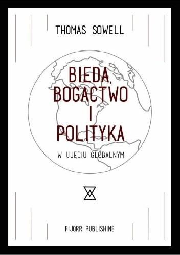 Okładka książki Bieda, bogactwo i polityka w ujęciu globalnym