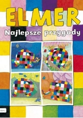Okładka książki Elmer. Najlepsze przygody