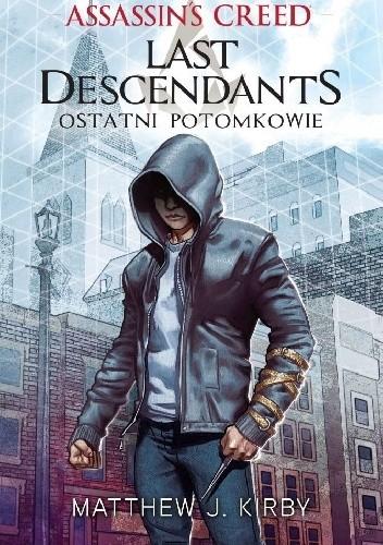 Okładka książki Assassin's Creed. Ostatni Potomkowie