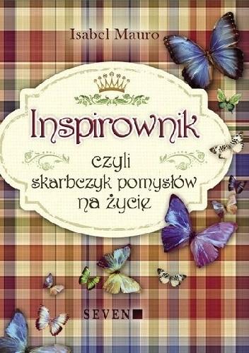 Okładka książki Inspirownik czyli skarbczyk pomysłów na życie