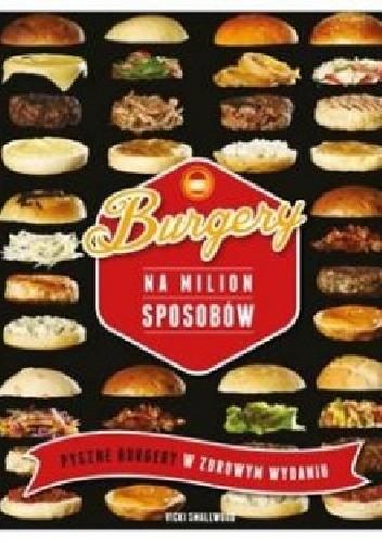 Okładka książki Burgery na milion sposobów
