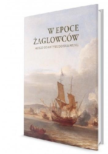 Okładka książki W epoce żaglowców. Morze od antyku do XVIII wieku