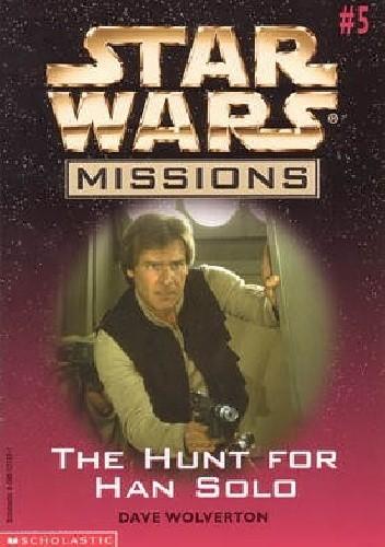 Okładka książki The Hunt for Han Solo