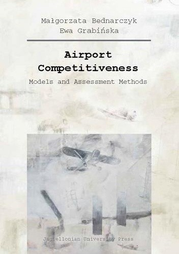 Okładka książki Airport Competitiveness: Models and Assessment Methods