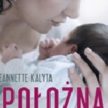 Okładka książki Położna. 3550 cudów narodzin