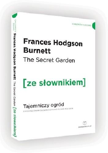 Okładka książki The Secret Garden. Tajemniczy ogród z podręcznym słownikiem angielsko-polskim