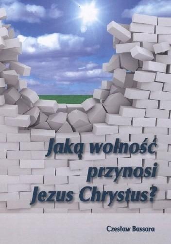 Okładka książki Jaką wolność przynosi Jezus Chrystus