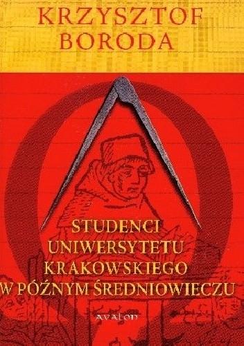 Okładka książki Studenci Uniwersytetu Krakowskiego w późnym średniowieczu