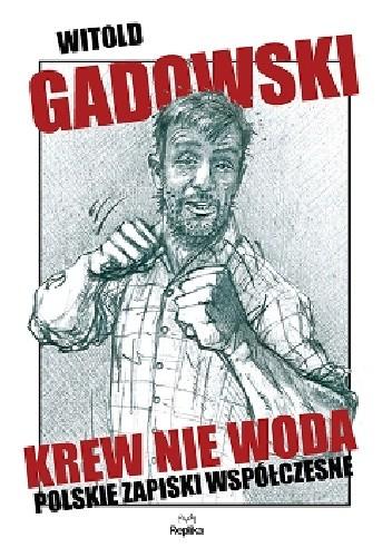 Okładka książki Krew nie woda. Polskie zapiski współczesne