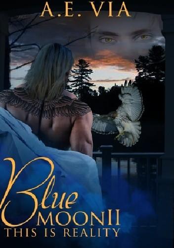 Okładka książki Blue Moon II: This Is Reality