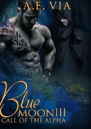 Okładka książki Blue Moon III: Call of the Alpha