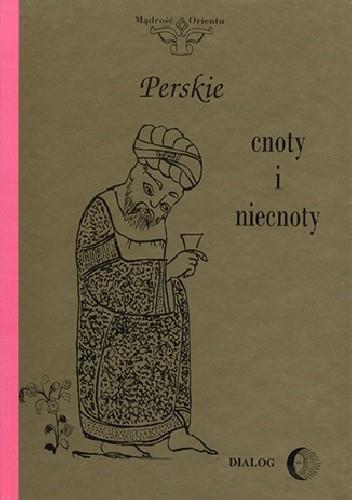 Okładka książki Perskie cnoty i niecnoty