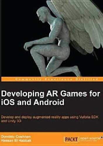 Okładka książki Developing AR Games for iOS and Android