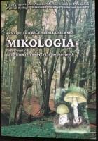 Mikologia. Przewodnik do ćwiczeń terenowych i laboratoryjnych