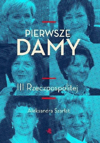 Okładka książki Pierwsze damy III Rzeczpospolitej.