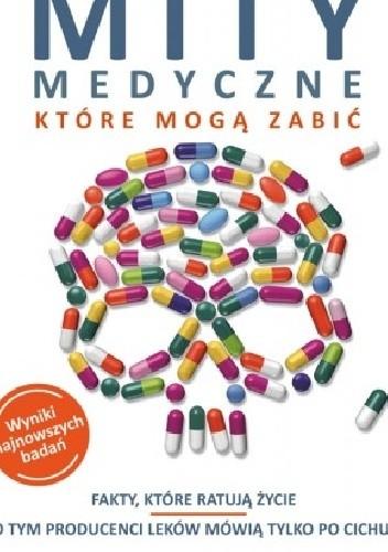 Okładka książki Mity medyczne, które mogą zabić