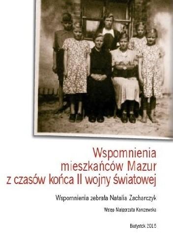 Okładka książki Wspomnienia mieszkańców Mazur z czasów końca II wojny światowej