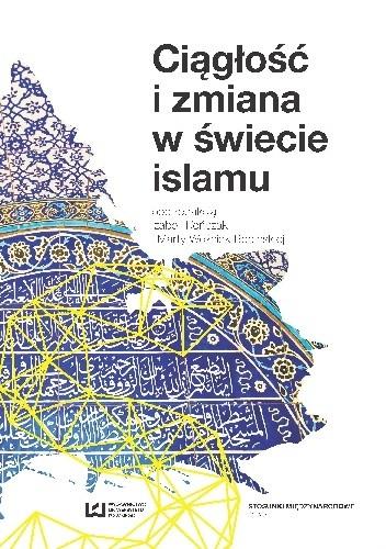 Okładka książki Ciągłość i zmiana w świecie islamu