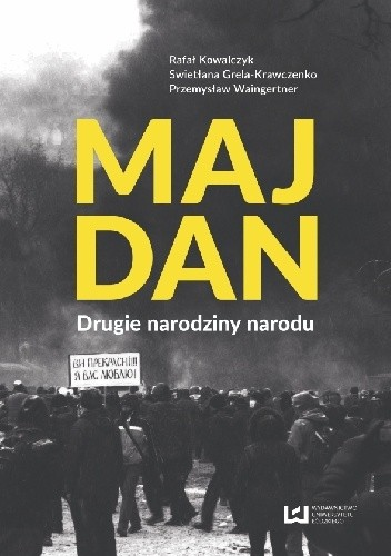 Okładka książki Majdan. Drugie narodziny narodu