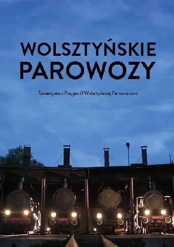 Okładka książki Wolsztyńskie parowozy