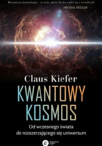 Okładka książki Kwantowy kosmos. Od wczesnego świata do rozszerzającego się universum