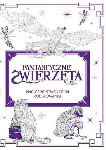 Okładka książki Kolorowanka Fantastyczne zwierzęta i jak je znaleźć. Magiczne stworzenia.