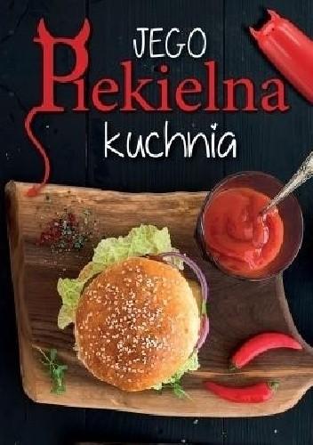 Okładka książki Jego Piekielna Kuchnia / Jej Anielska Kuchnia
