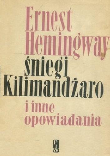 Okładka książki Śniegi Kilimandżaro i inne opowiadania