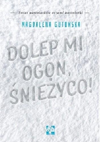 Okładka książki Dolep mi ogon, śnieżyco!