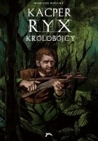 Kacper Ryx i królobójcy