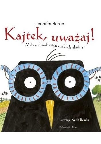 Okładka książki Kajtek, uważaj! Mały miłośnik książek zakłada okulary