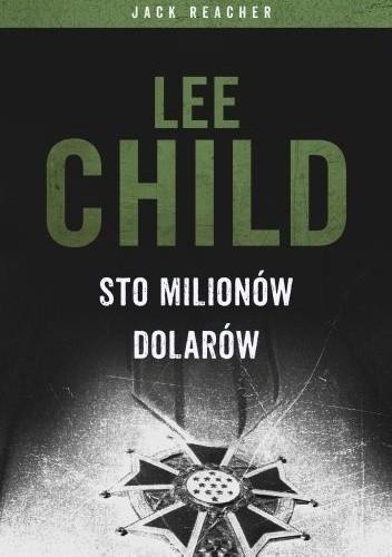 Child Lee - Sto milionów dolarów - Jack Reacher tom.21 [PL] [pdf] [rtf] [epub] [mobi]