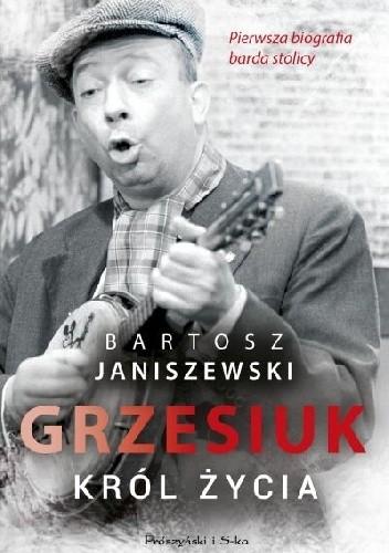 Okładka książki Grzesiuk. Król życia