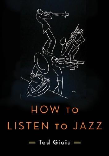 Okładka książki How to Listen to Jazz