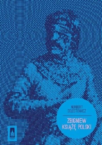 Okładka książki Zbigniew. Książę Polski