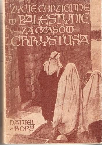 Okładka książki Życie codzienne w Palestynie w czasach Chrystusa