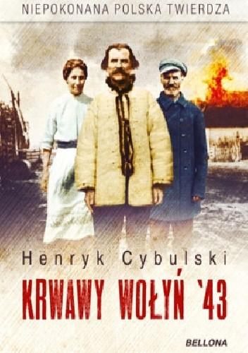 Okładka książki Krwawy Wołyń `43. Niepokonana polska twierdza