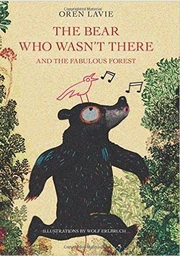Okładka książki The Bear Who Wasn't There: And the Fabulous Forest