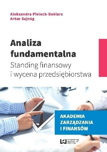 Okładka książki Analiza fundamentalna. Standing finansowy i wycena przedsiębiorstwa