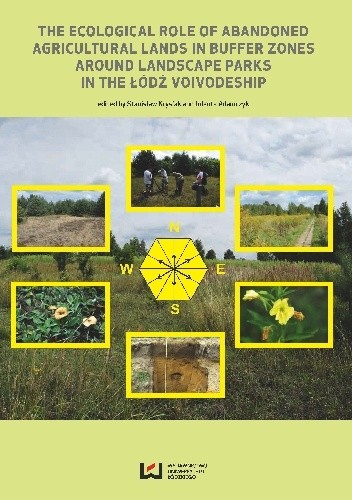 Okładka książki The Ecological Role of Abandoned Lands in Buffer Zones Around Landscape Parks in the Łódź Voivodeship