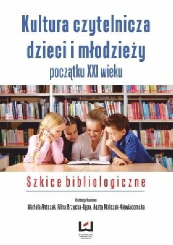 Okładka książki Kultura czytelnicza dzieci i młodzieży początku XXI wieku. Szkice bibliologiczne