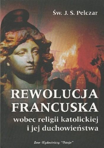 Okładka książki Rewolucja Francuska wobec religii katolickiej i jej duchowieństwa