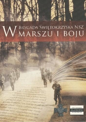 Okładka książki W marszu i boju. Brygada Świętokrzyska NSZ