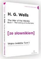 The War of the Worlds. Wojna światów z podręcznym słownikiem angielsko-polskim, tom 1
