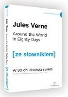 Around the World in Eighty Days. W 80 dni dookoła świata z podręcznym słownikiem angielsko-polskim