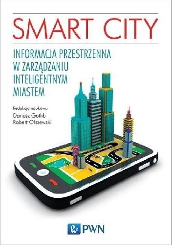 Okładka książki Smart City. Informacja przestrzenna w zarządzaniu inteligentnym miastem
