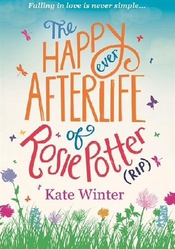 Okładka książki The Happy Ever Afterlife of Rosie Potter (RIP)